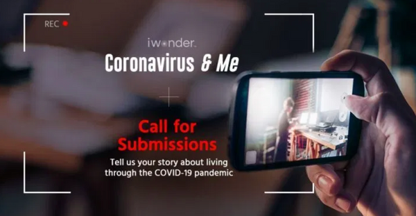 "Be part of iwonder's first original series ""Coronavirus & Me"""